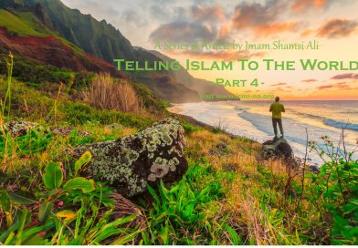 Telling Islam To The World – Part 4